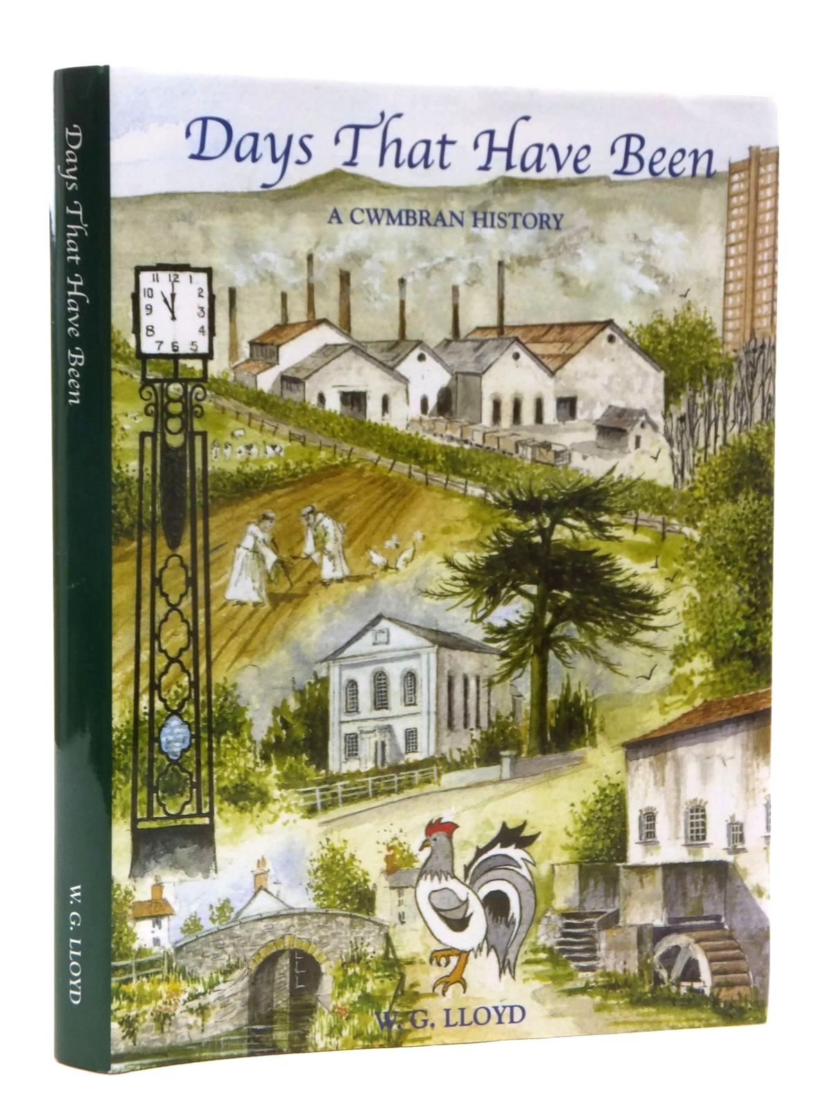 Photo of DAYS THAT HAVE BEEN: A CWMBRAN HISTORY written by Lloyd, W.G. published by W.G. Lloyd (STOCK CODE: 1609985)  for sale by Stella & Rose's Books