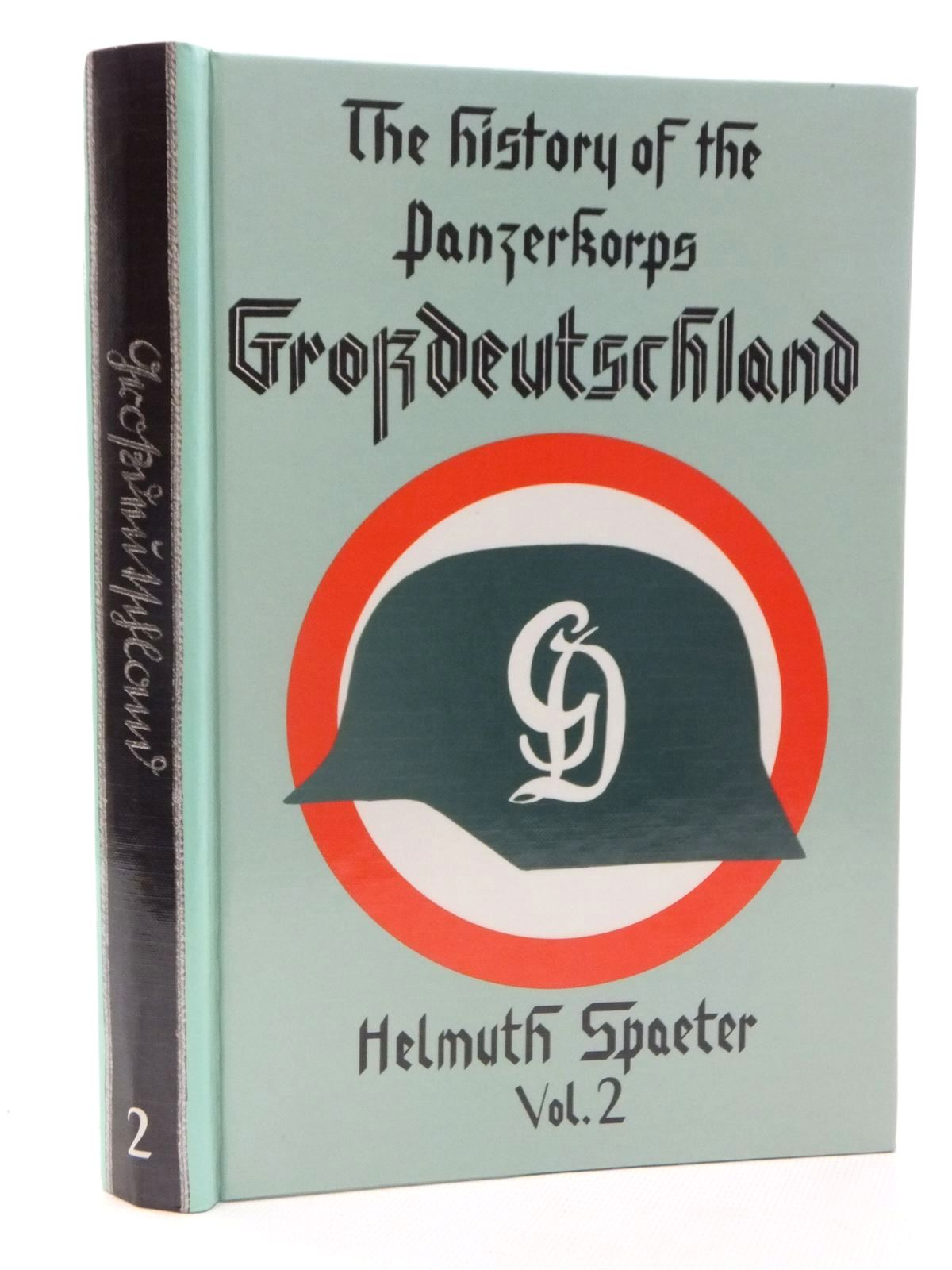 Photo of THE HISTORY OF THE PANZERKORPS GROSSDEUTSCHLAND VOLUME 2 written by Spaeter, Helmuth<br />Johnston, David published by J.J. Fedorowicz Publishing, Inc. (STOCK CODE: 1609992)  for sale by Stella & Rose's Books
