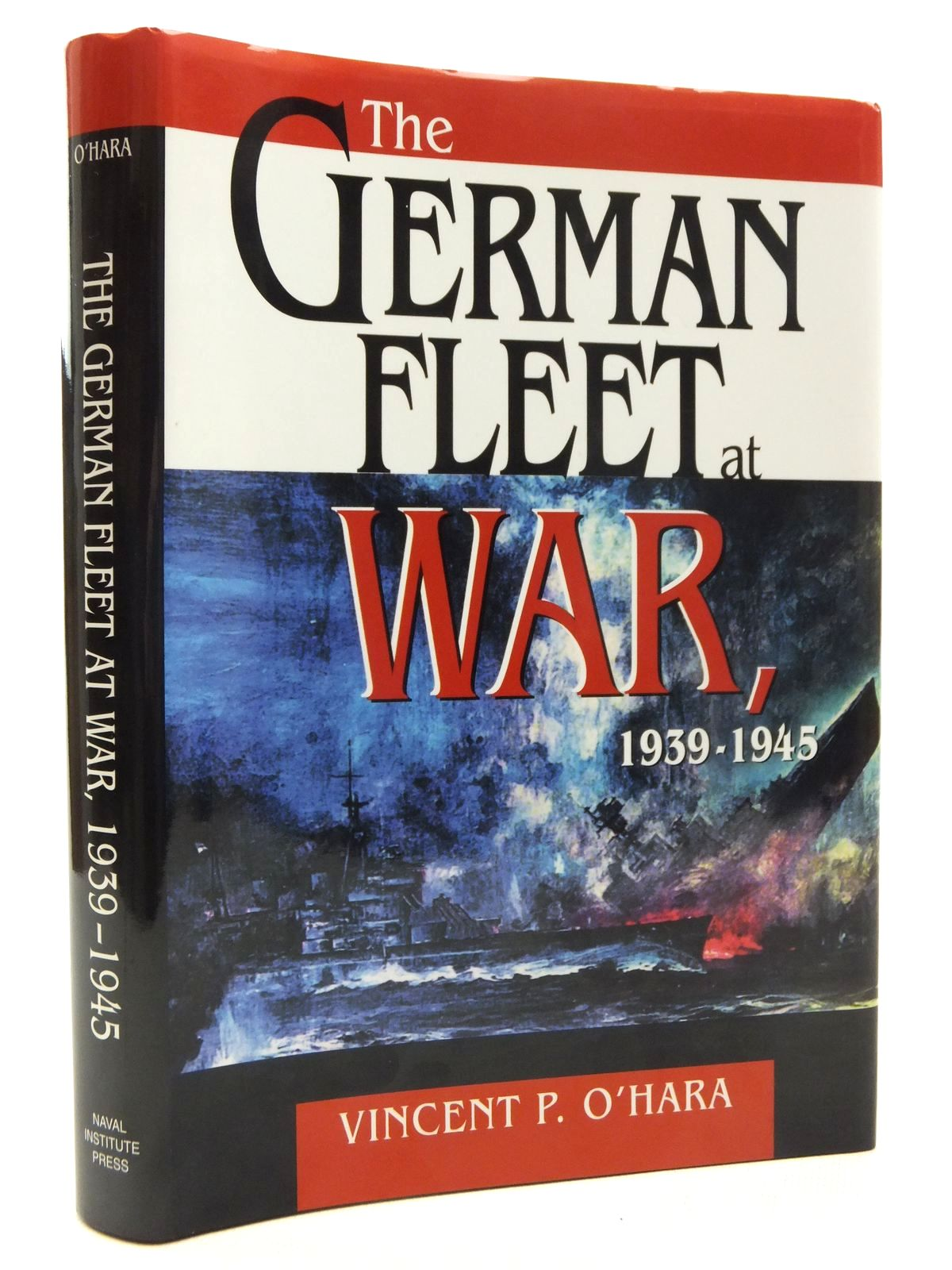 Photo of THE GERMAN FLEET AT WAR 1939-1945 written by O'Hara, Vincent P. published by Naval Institute Press (STOCK CODE: 1610025)  for sale by Stella & Rose's Books
