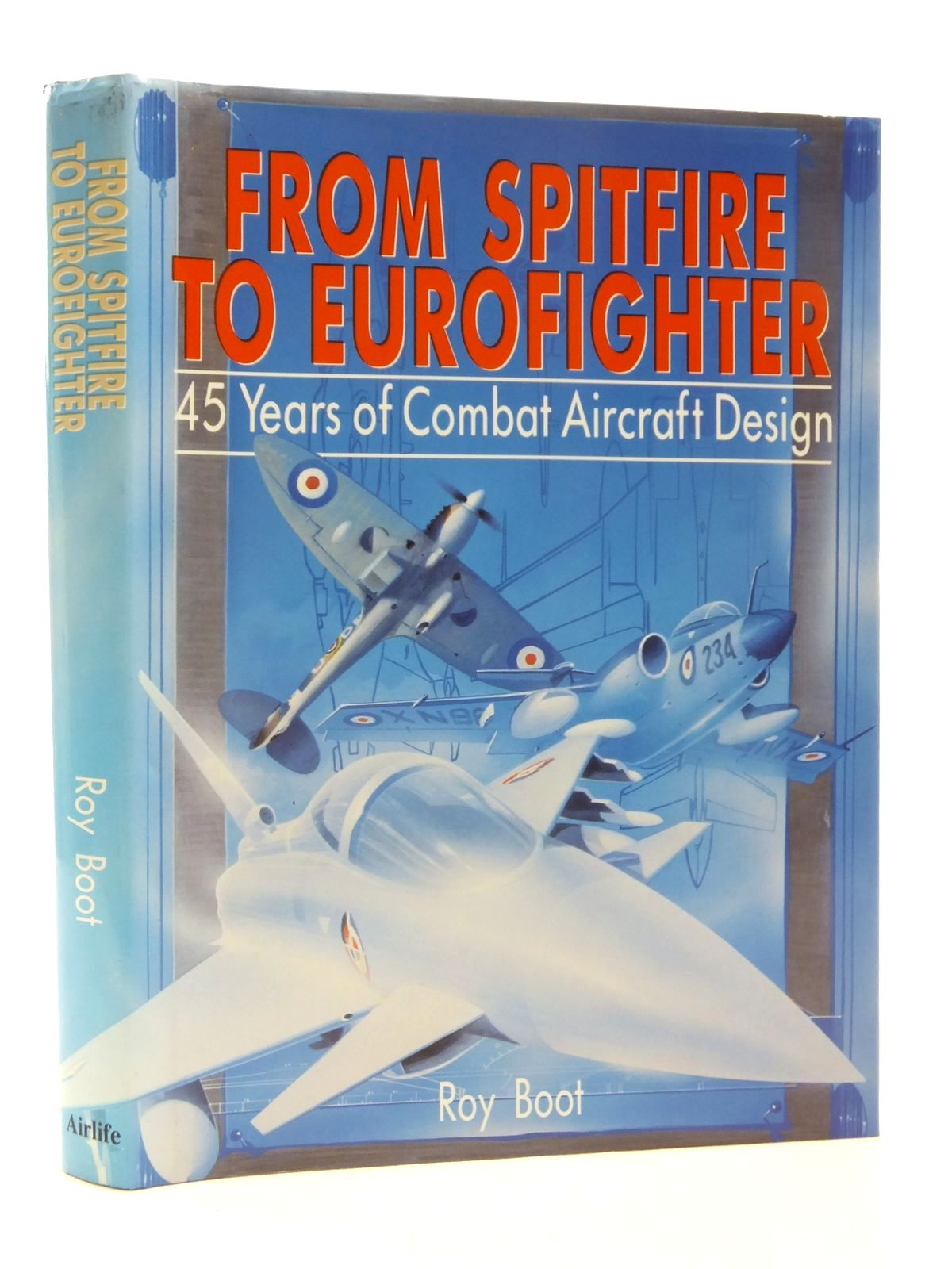 Photo of FROM SPITFIRE TO EUROFIGHTER written by Boot, Roy published by Airlife (STOCK CODE: 1610079)  for sale by Stella & Rose's Books