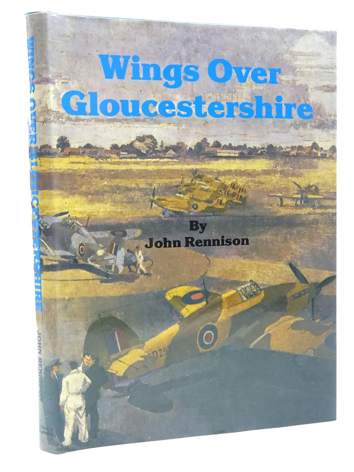 Photo of WINGS OVER GLOUCESTERSHIRE written by Rennison, John published by Piccadilly Publishing (STOCK CODE: 1610134)  for sale by Stella & Rose's Books