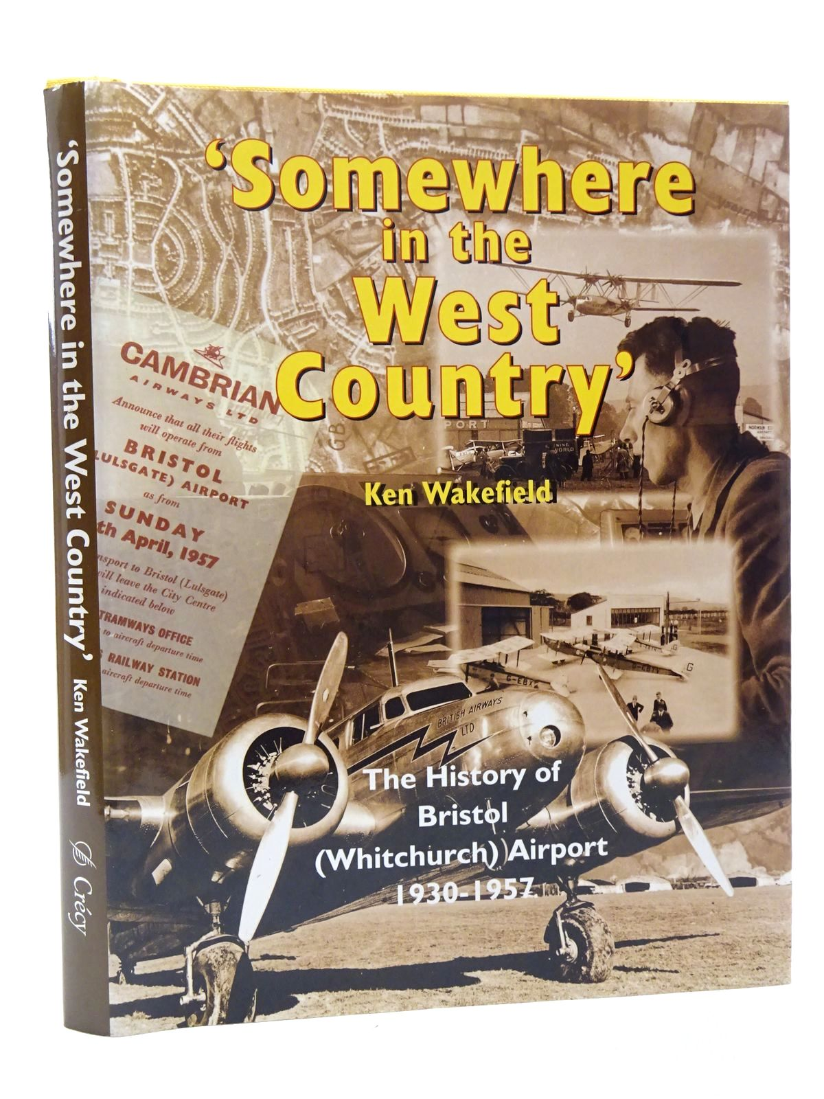 Photo of SOMEWHERE IN THE WEST COUNTRY written by Wakefield, Ken published by Crecy Publishing Limited (STOCK CODE: 1610152)  for sale by Stella & Rose's Books