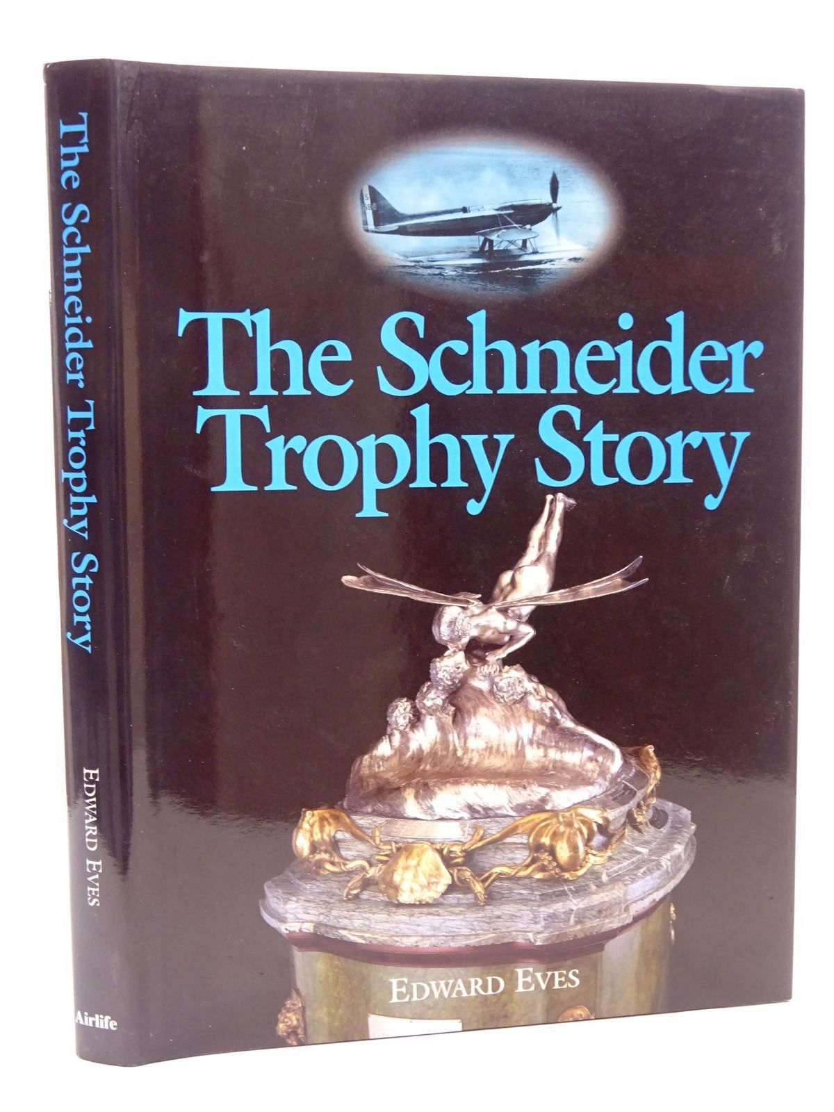 Photo of THE SCHNEIDER TROPHY STORY written by Eves, Edward published by Airlife (STOCK CODE: 1610220)  for sale by Stella & Rose's Books