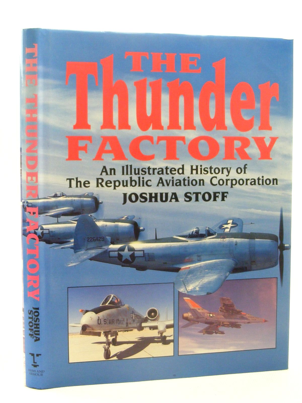 Photo of THE THUNDER FACTORY written by Stoff, Joshua published by Arms & Armour Press (STOCK CODE: 1610258)  for sale by Stella & Rose's Books