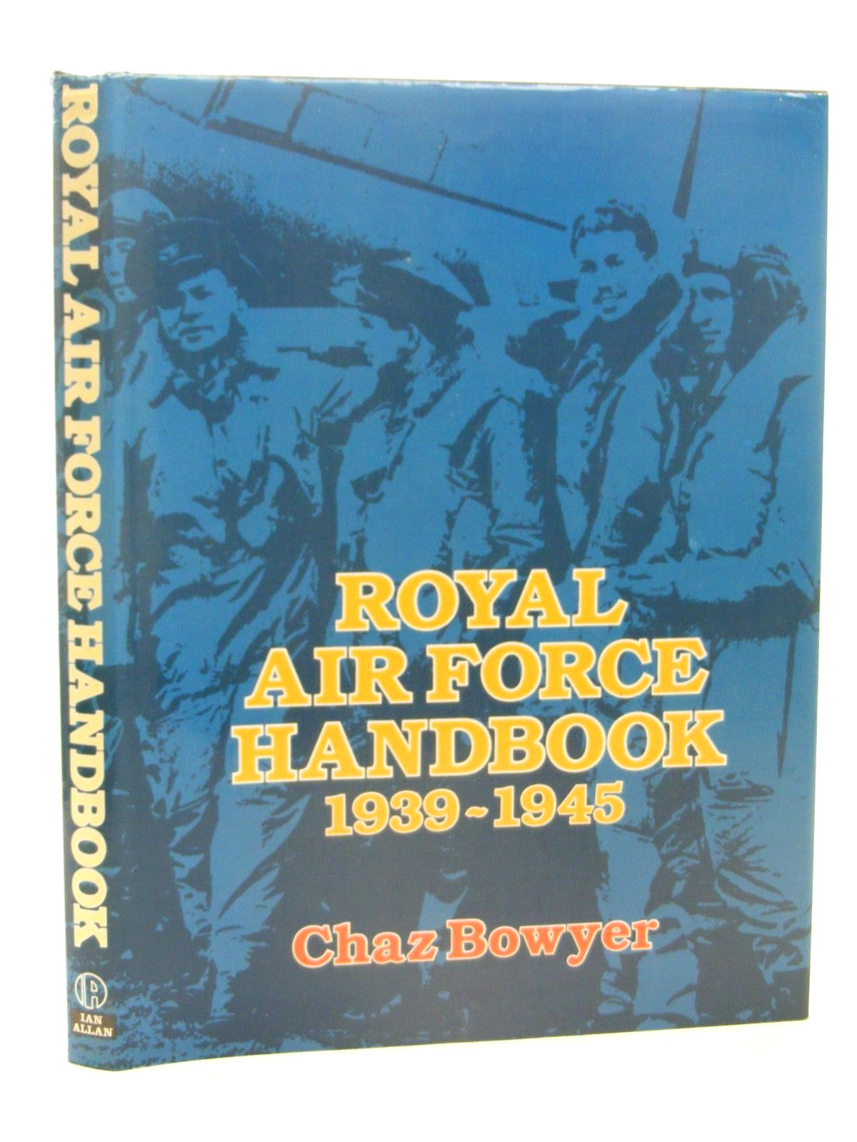 Photo of ROYAL AIR FORCE HANDBOOK 1939-1945 written by Bowyer, Chaz published by Ian Allan Ltd. (STOCK CODE: 1610262)  for sale by Stella & Rose's Books