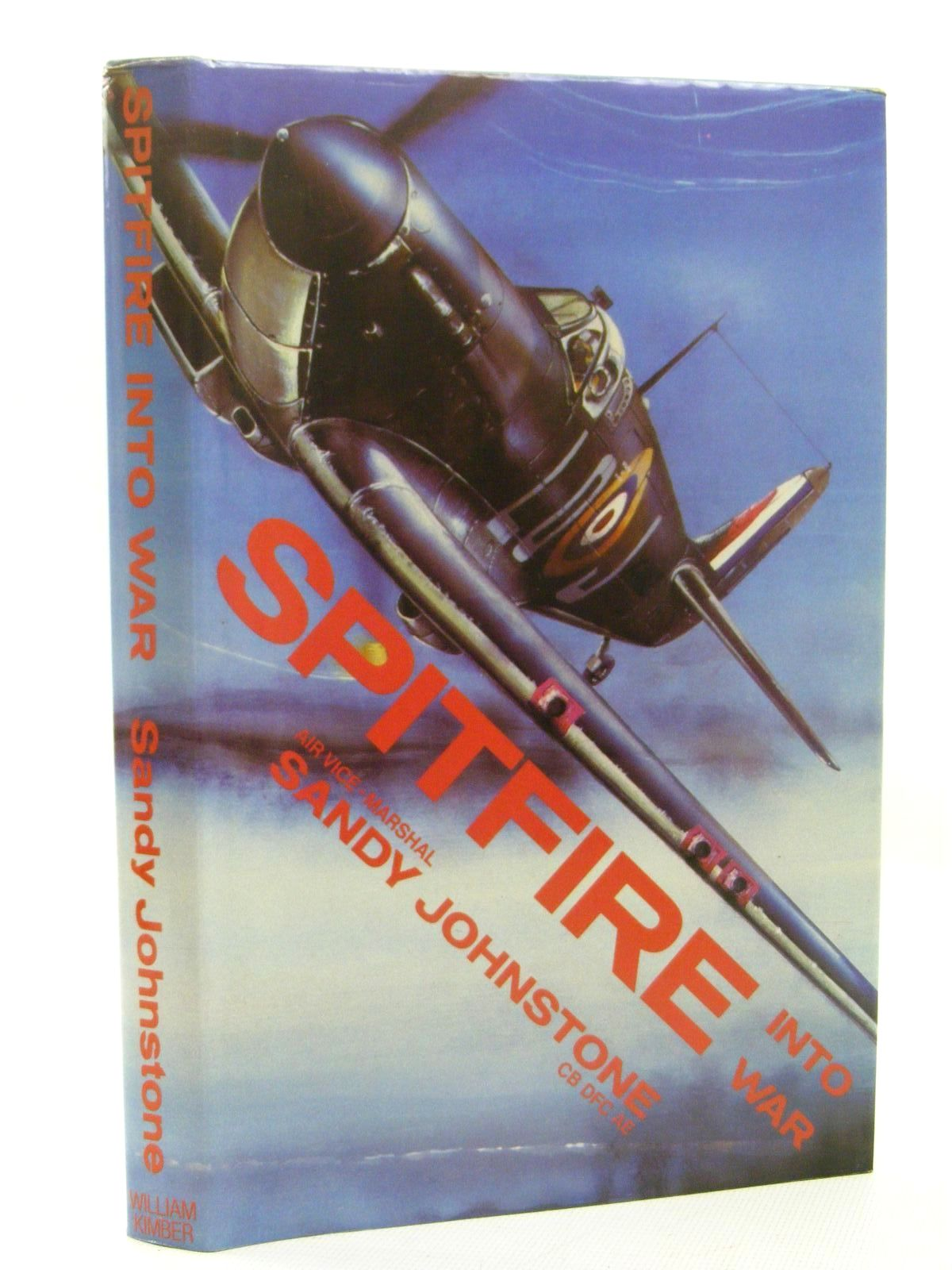 Photo of SPITFIRE INTO WAR written by Johnstone, Sandy published by William Kimber (STOCK CODE: 1610267)  for sale by Stella & Rose's Books