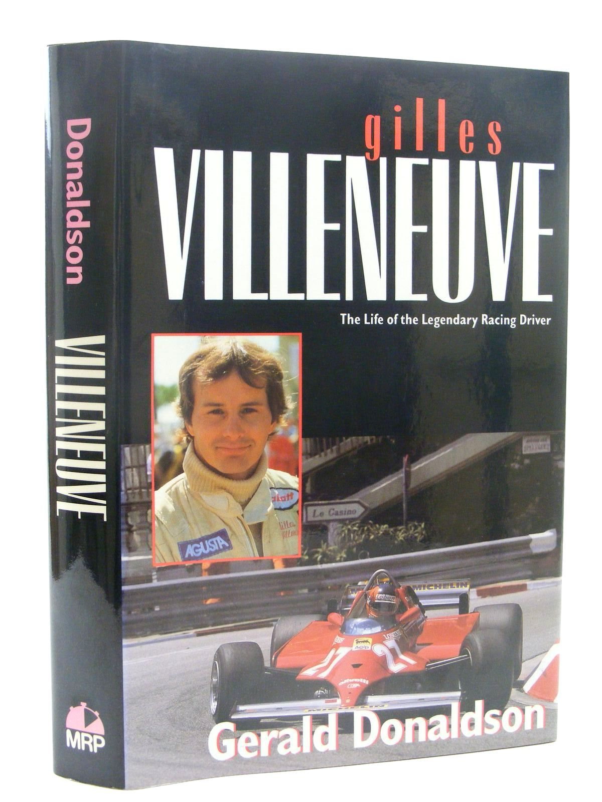 Photo of GILLES VILLENEUVE THE LIFE OF THE LEGENDARY RACING DRIVER written by Donaldson, Gerald published by Motor Racing Publications Ltd. (STOCK CODE: 1610318)  for sale by Stella & Rose's Books