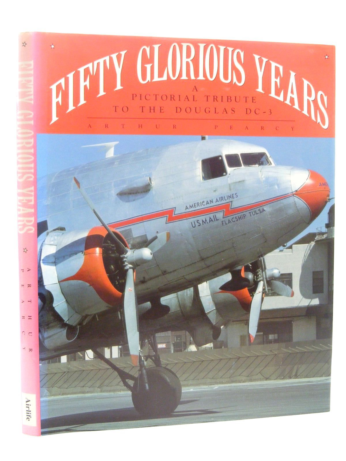 Photo of FIFTY GLORIOUS YEARS written by Pearcy, Arthur published by Airlife (STOCK CODE: 1610331)  for sale by Stella & Rose's Books