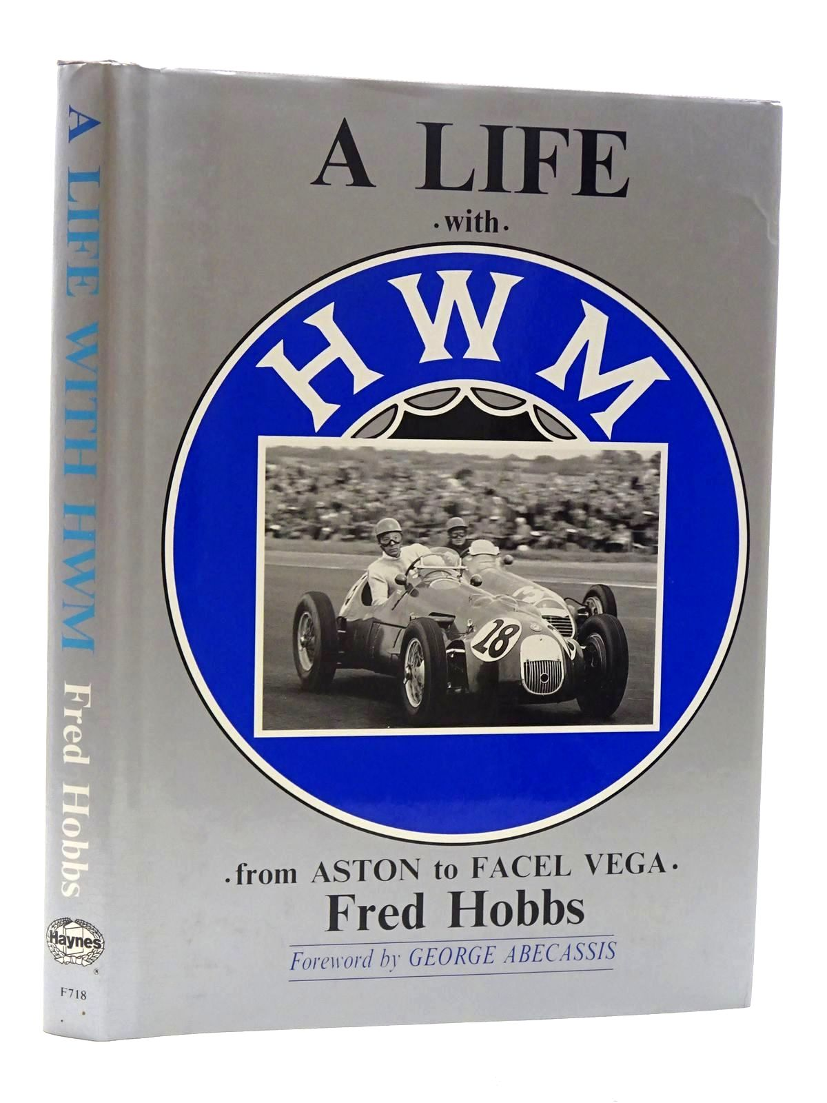 Photo of A LIFE WITH HWM FROM ASTON TO FACEL VEGA written by Hobbs, Fred published by Haynes Publishing Group (STOCK CODE: 1610358)  for sale by Stella & Rose's Books