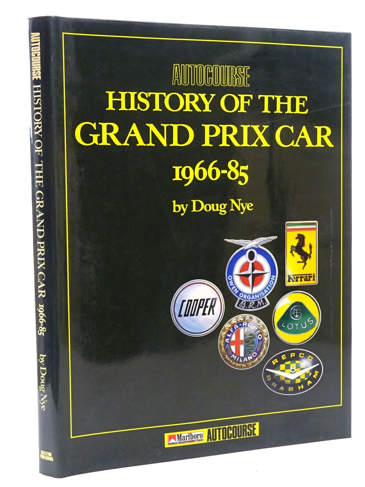 Photo of THE AUTOCOURSE HISTORY OF THE GRAND PRIX CAR 1966-1985 written by Nye, Doug published by Hazleton Publishing (STOCK CODE: 1610362)  for sale by Stella & Rose's Books