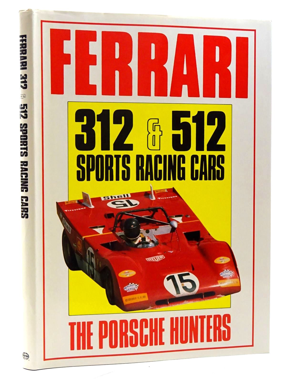 Photo of FERRARI 312 & 512 SPORTS RACING CARS THE PORSCHE HUNTERS written by Bamsey, Ian published by Haynes (STOCK CODE: 1610363)  for sale by Stella & Rose's Books