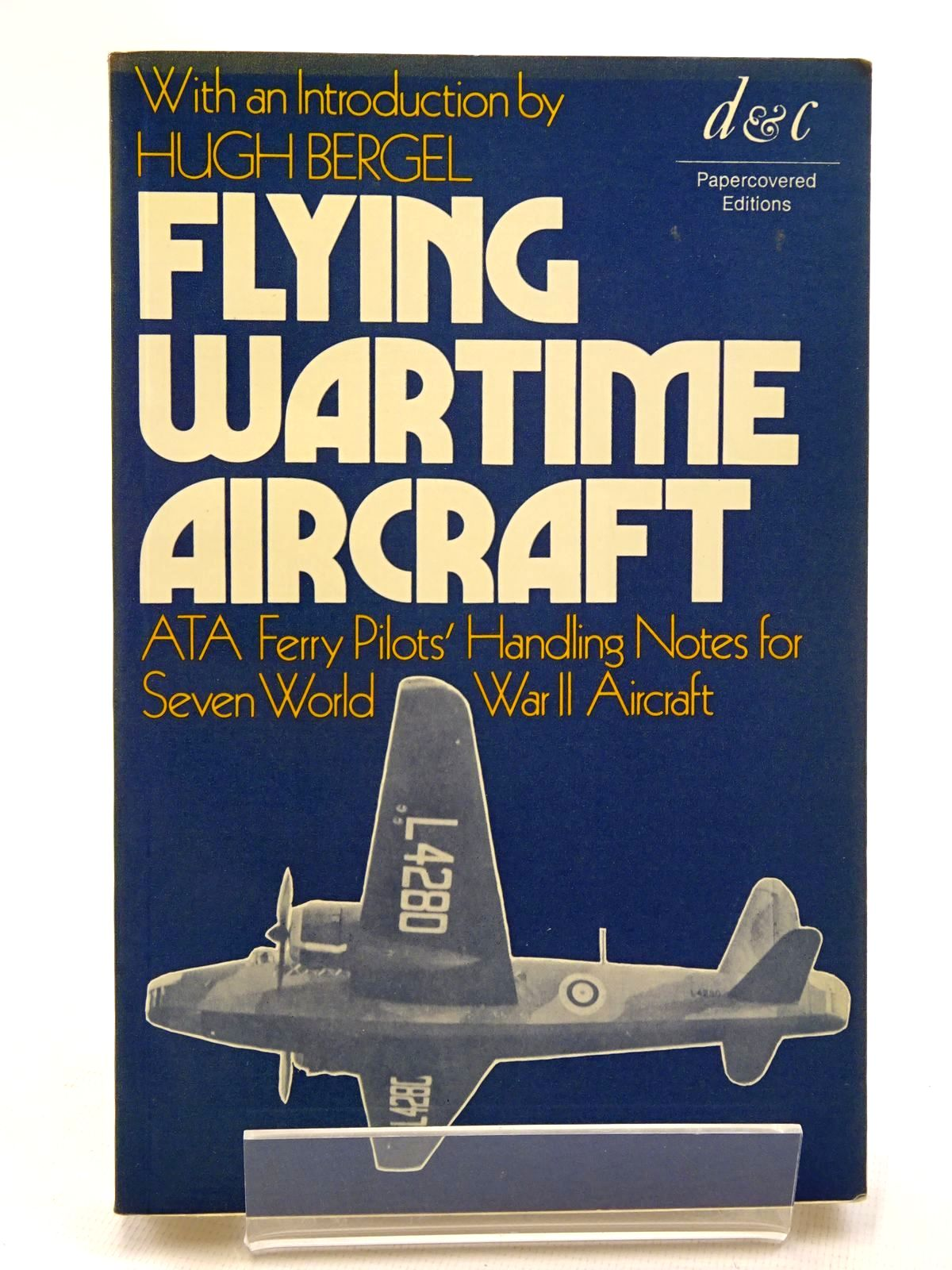 Photo of FLYING WARTIME AIRCRAFT written by Bergel, Hugh published by David & Charles (STOCK CODE: 1610400)  for sale by Stella & Rose's Books