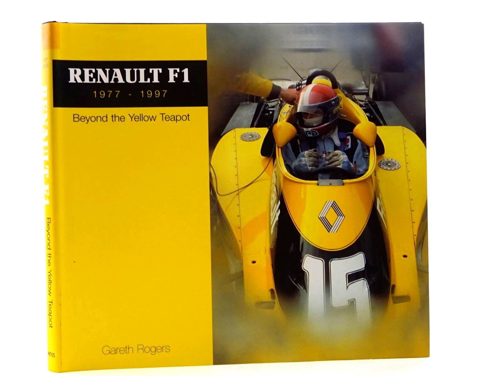 Photo of RENAULT F1 1977-1997 BEYOND THE YELLOW TEAPOT written by Rogers, Gareth published by Tempus (STOCK CODE: 1610412)  for sale by Stella & Rose's Books