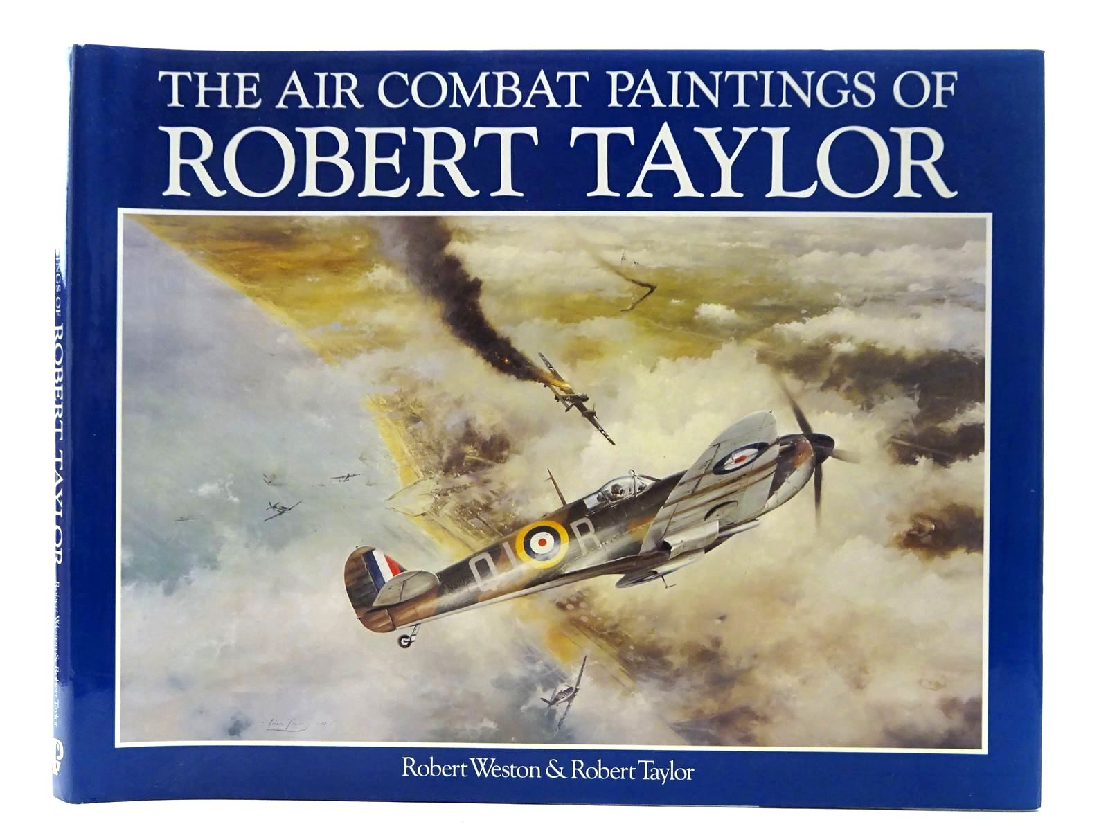 Photo of THE AIR COMBAT PAINTINGS OF ROBERT TAYLOR written by Weston, Robert<br />Taylor, Robert illustrated by Taylor, Robert published by Guild Publishing (STOCK CODE: 1610483)  for sale by Stella & Rose's Books