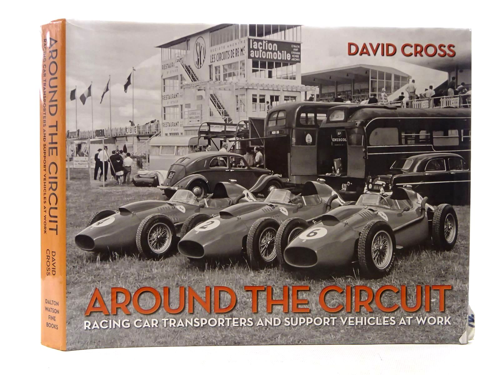 Photo of AROUND THE CIRCUIT written by Cross, David published by Dalton Watson Fine Books (STOCK CODE: 1610519)  for sale by Stella & Rose's Books