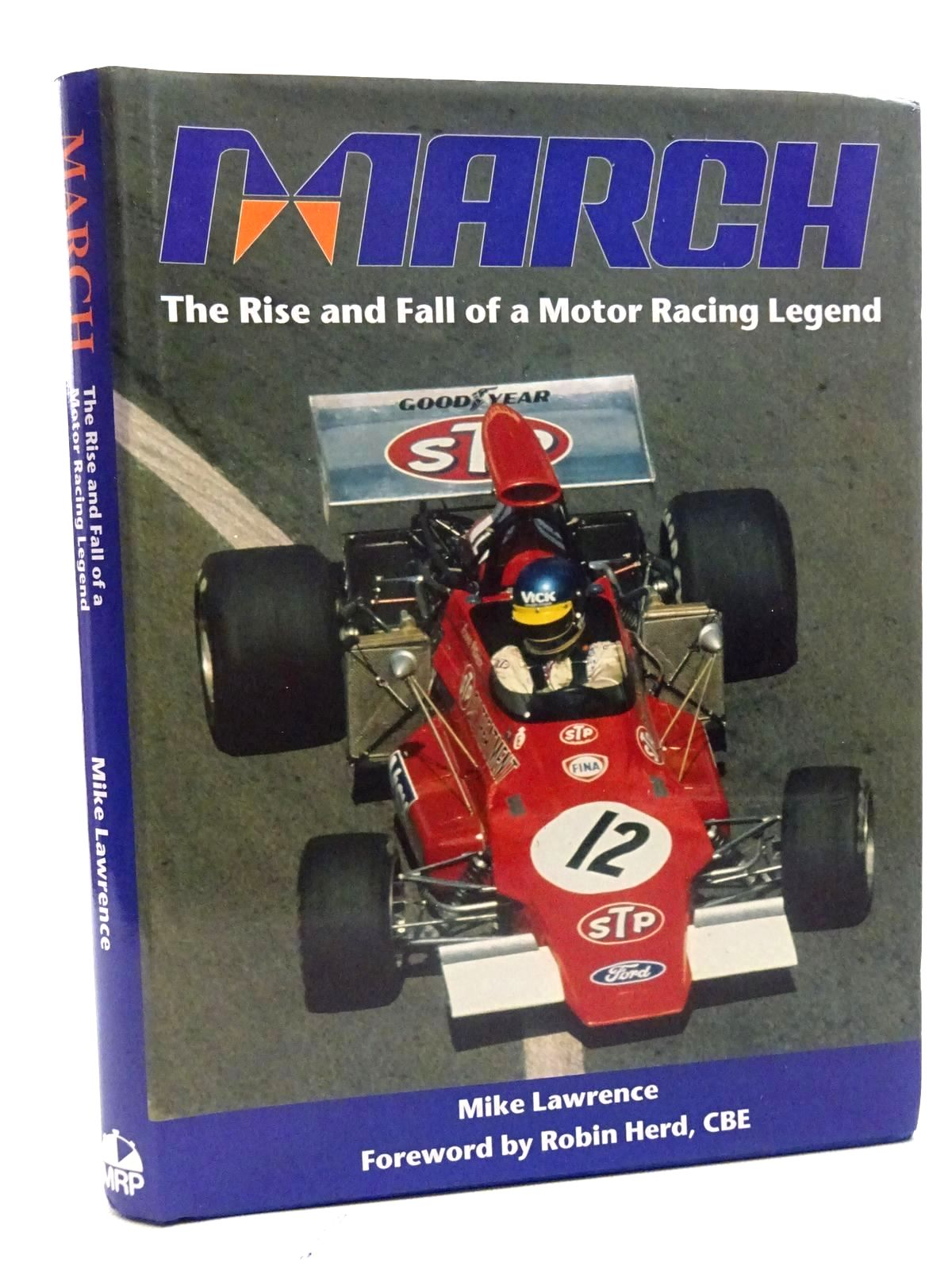 Photo of MARCH THE RISE AND FALL OF A MOTOR RACING LEGEND written by Lawrence, Mike published by Motor Racing Publications Ltd. (STOCK CODE: 1610551)  for sale by Stella & Rose's Books