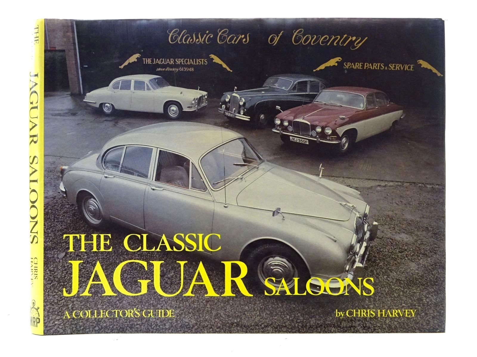 Photo of THE CLASSIC JAGUAR SALOONS written by Harvey, Chris published by Motor Racing Publications Ltd. (STOCK CODE: 1610556)  for sale by Stella & Rose's Books