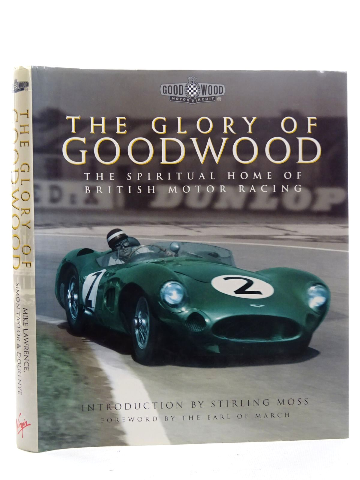 Photo of THE GLORY OF GOODWOOD written by Lawrence, Mike<br />Taylor, Simon<br />Nye, Doug published by Virgin Books (STOCK CODE: 1610557)  for sale by Stella & Rose's Books