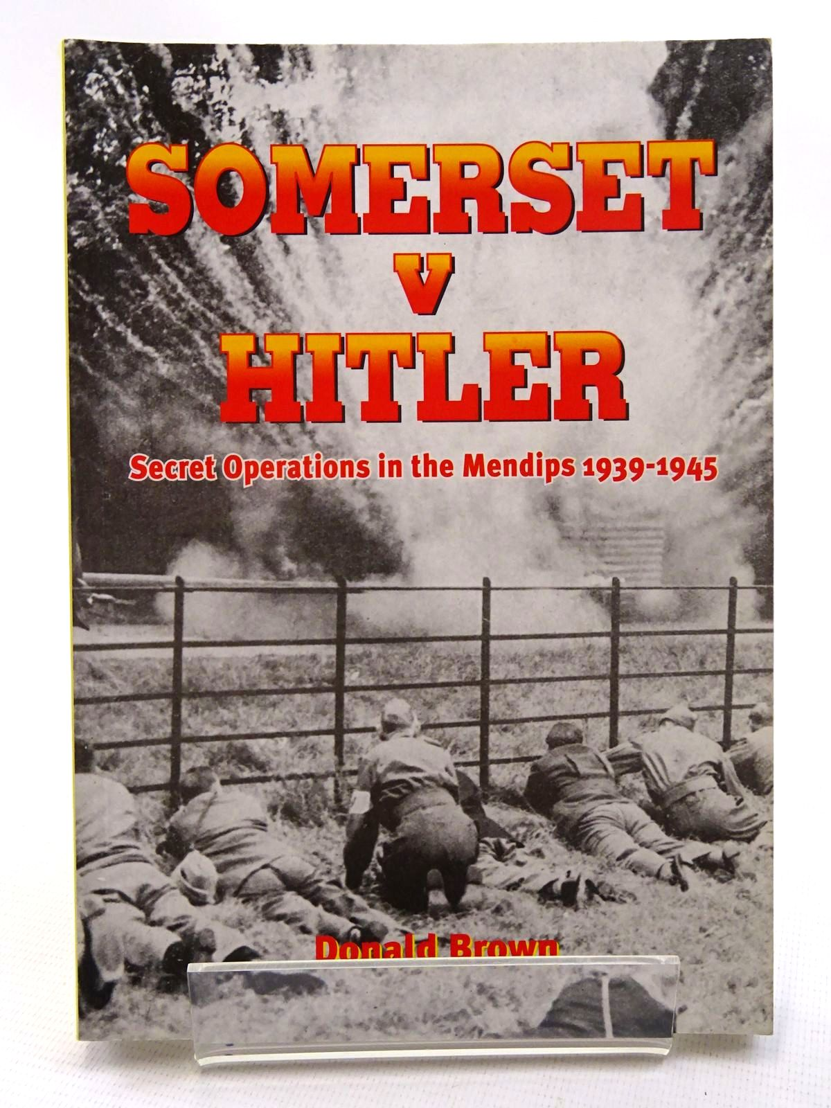 Photo of SOMERSET V HITLER written by Brown, Donald published by Countryside Books (STOCK CODE: 1610603)  for sale by Stella & Rose's Books