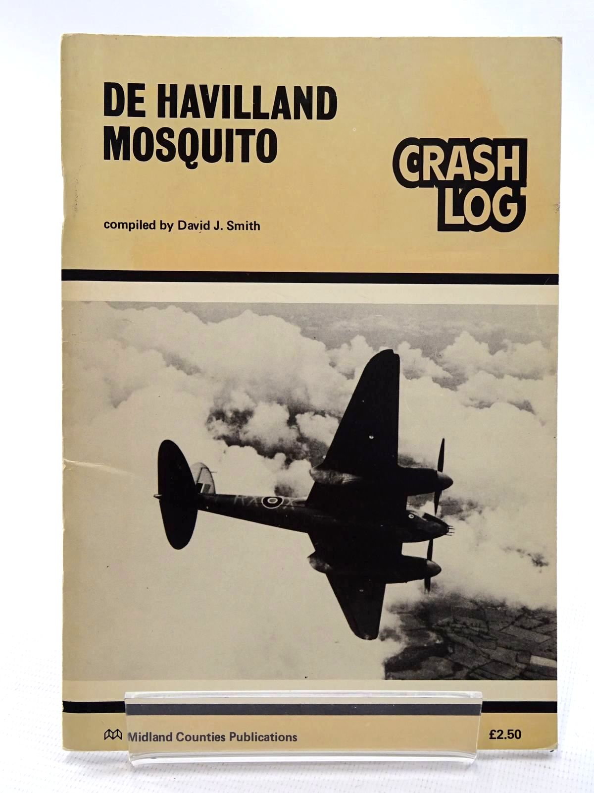 Photo of DE HAVILLAND MOSQUITO CRASH LOG written by Smith, David J. published by Midland Counties Publications (STOCK CODE: 1610618)  for sale by Stella & Rose's Books
