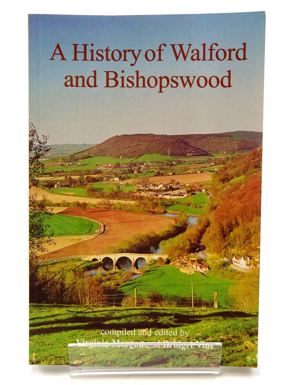 Photo of A HISTORY OF WALFORD AND BISHOPSWOOD written by Morgan, Virginia<br />Vine, Bridget published by Logaston Press (STOCK CODE: 1610648)  for sale by Stella & Rose's Books