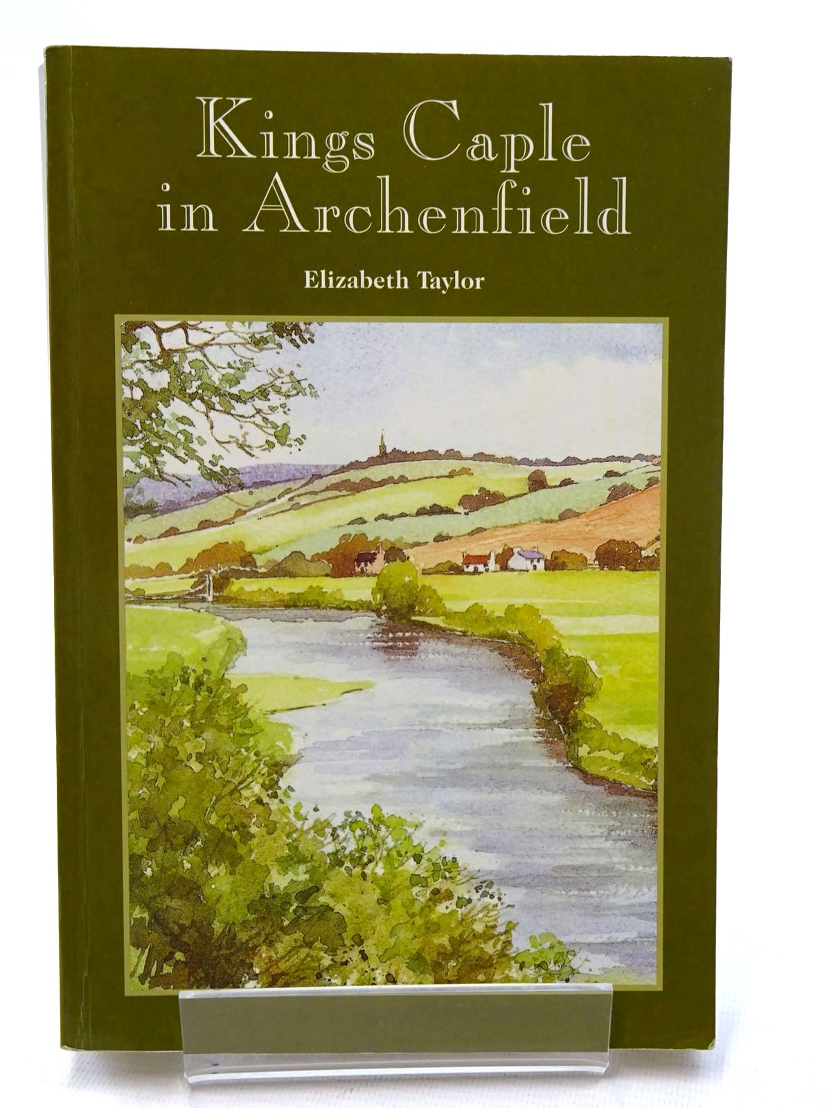 Photo of KINGS CAPLE IN ARCHENFIELD written by Taylor, Elizabeth published by Logaston Press (STOCK CODE: 1610649)  for sale by Stella & Rose's Books