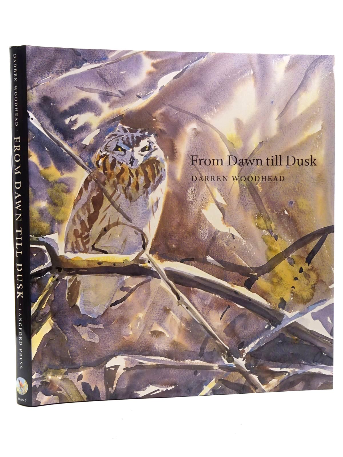 Photo of FROM DAWN TILL DUSK written by Woodhead, Darren illustrated by Woodhead, Darren published by Langford Press (STOCK CODE: 1610664)  for sale by Stella & Rose's Books