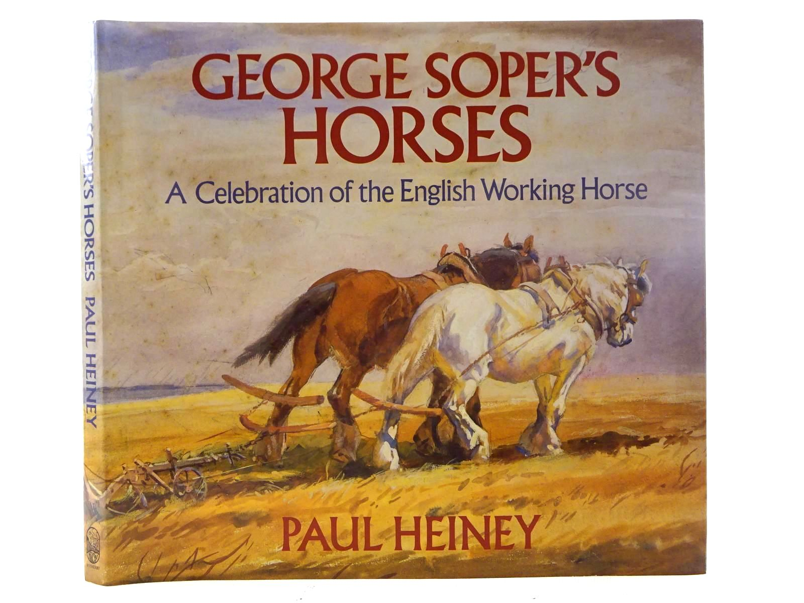 Photo of GEORGE SOPER'S HORSES written by Heiney, Paul illustrated by Soper, George published by H.F. & G. Witherby Ltd. (STOCK CODE: 1610667)  for sale by Stella & Rose's Books
