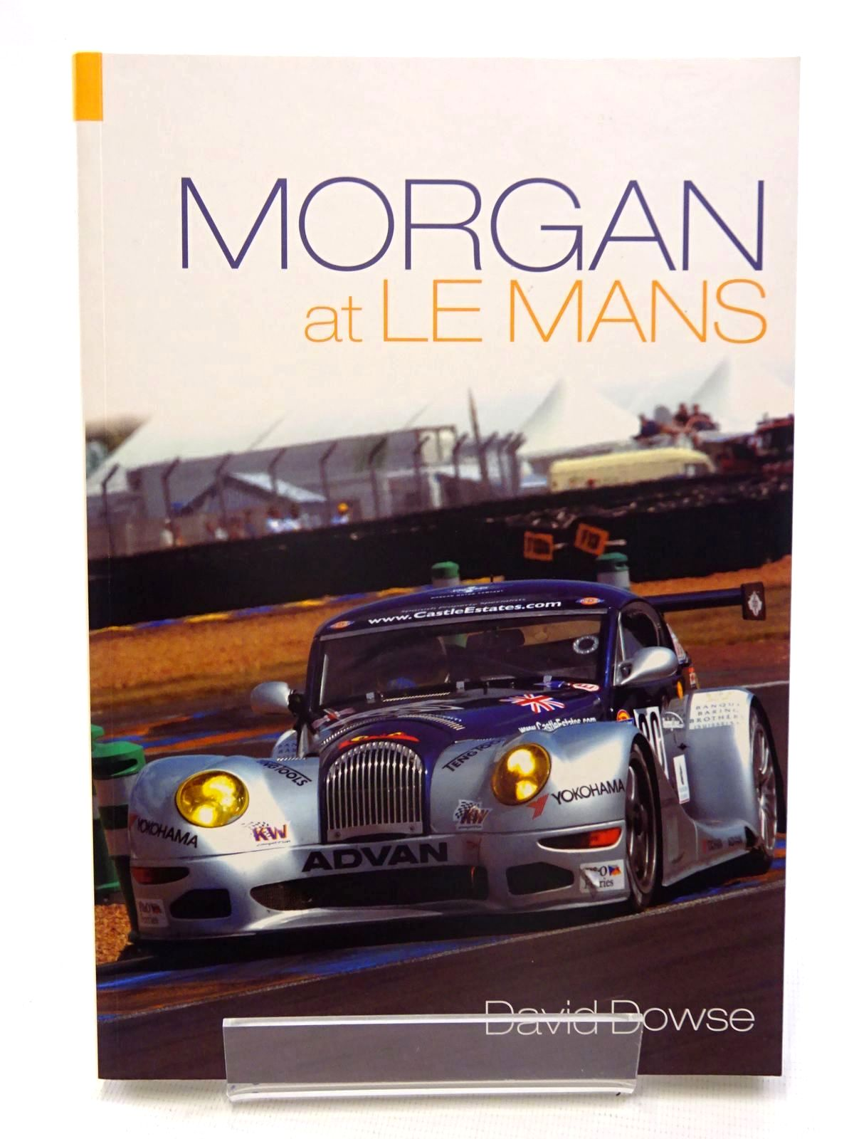 Photo of MORGAN AT LE MANS written by Dowse, David published by Tempus (STOCK CODE: 1610672)  for sale by Stella & Rose's Books
