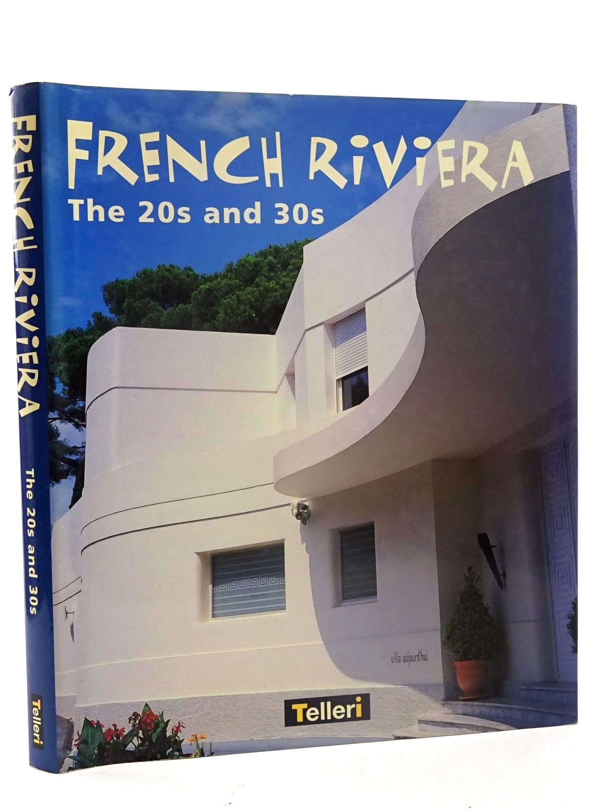 Photo of FRENCH RIVERIA THE 20S AND 30S written by Bilas, Charles<br />Rosso, Lucien published by Telleri (STOCK CODE: 1610676)  for sale by Stella & Rose's Books