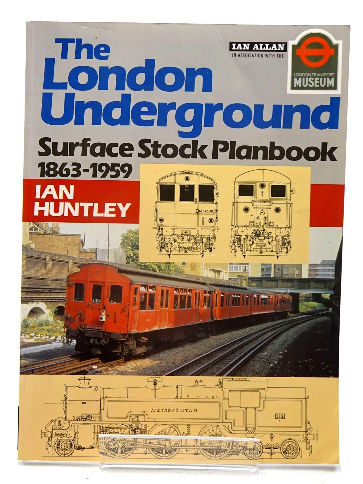 Photo of THE LONDON UNDERGROUND SURFACE STOCK PLANBOOK 1863-1959 written by Huntley, Ian published by Ian Allan (STOCK CODE: 1610677)  for sale by Stella & Rose's Books