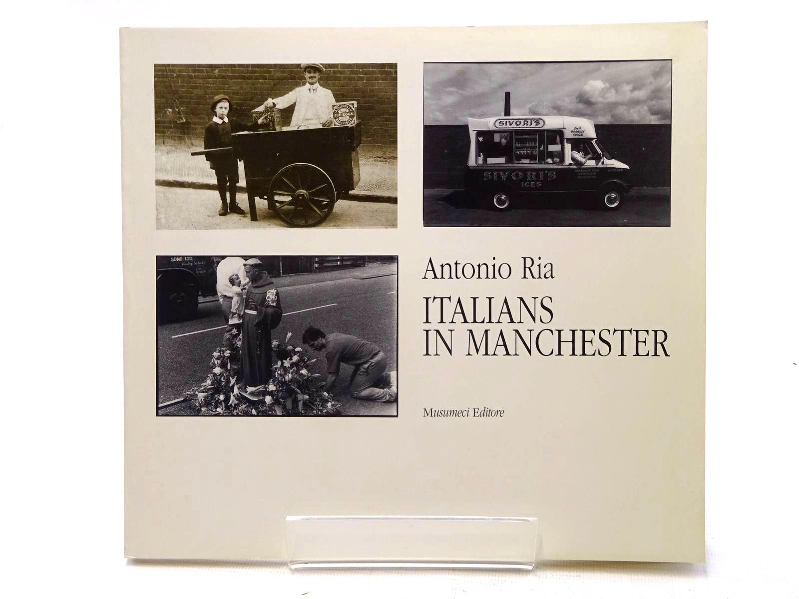 Photo of ITALIANS IN MANCHESTER written by Ria, Antonio published by Musumeci (STOCK CODE: 1610699)  for sale by Stella & Rose's Books