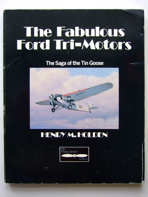 Photo of THE FABULOUS FORD TRI-MOTORS written by Holden, Henry M. published by TAB Books (STOCK CODE: 1703760)  for sale by Stella & Rose's Books