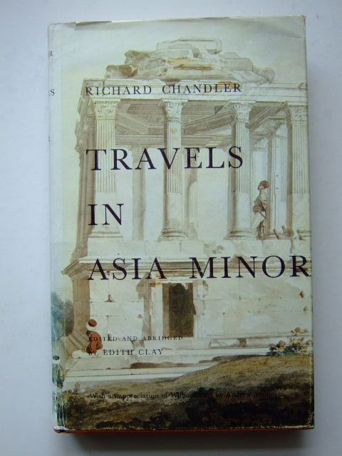 Photo of TRAVELS IN ASIA MINOR 1764-1765 written by Chandler, Richard<br />Clay, Edith published by Trustees of the British Museum (STOCK CODE: 1703999)  for sale by Stella & Rose's Books
