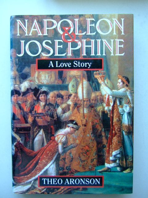 Photo of NAPOLEON AND JOSEPHINE A LOVE STORY written by Aronson, Theo published by John Murray (STOCK CODE: 1704166)  for sale by Stella & Rose's Books