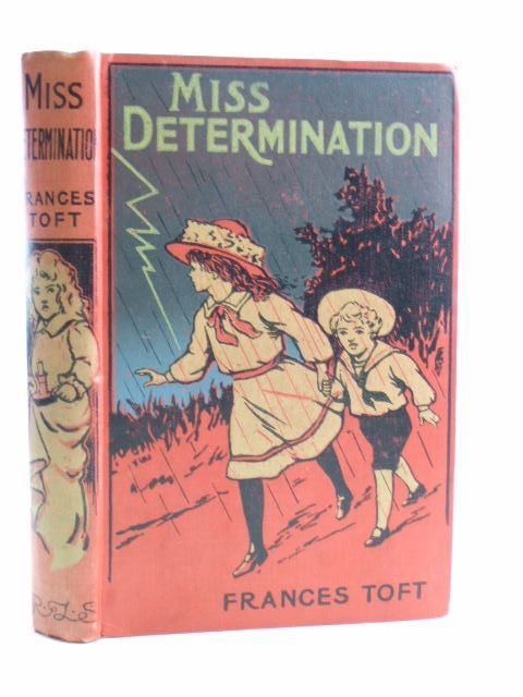 Photo of MISS DETERMINATION written by Toft, Frances illustrated by Hiley, Francis E. published by R.T.S. (STOCK CODE: 1704227)  for sale by Stella & Rose's Books