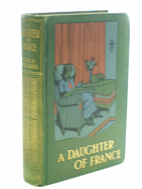 Photo of A DAUGHTER OF FRANCE written by Pollard, Eliza F. published by Thomas Nelson & Sons (STOCK CODE: 1704292)  for sale by Stella & Rose's Books