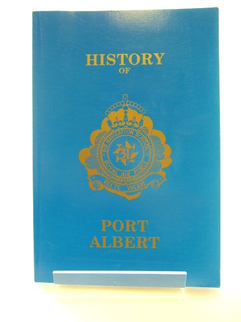 Photo of HISTORY OF PORT ALBERT (STOCK CODE: 1704685)  for sale by Stella & Rose's Books