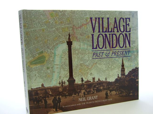 Photo of VILLAGE LONDON PAST & PRESENT written by Grant, Neil published by Bounty Books (STOCK CODE: 1704736)  for sale by Stella & Rose's Books