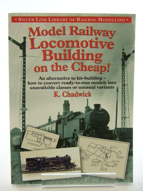 Photo of MODEL RAILWAY LOCOMOTIVE BUILDING ON THE CHEAP! written by Chadwick, K. published by Silver Link Publishing (STOCK CODE: 1704859)  for sale by Stella & Rose's Books