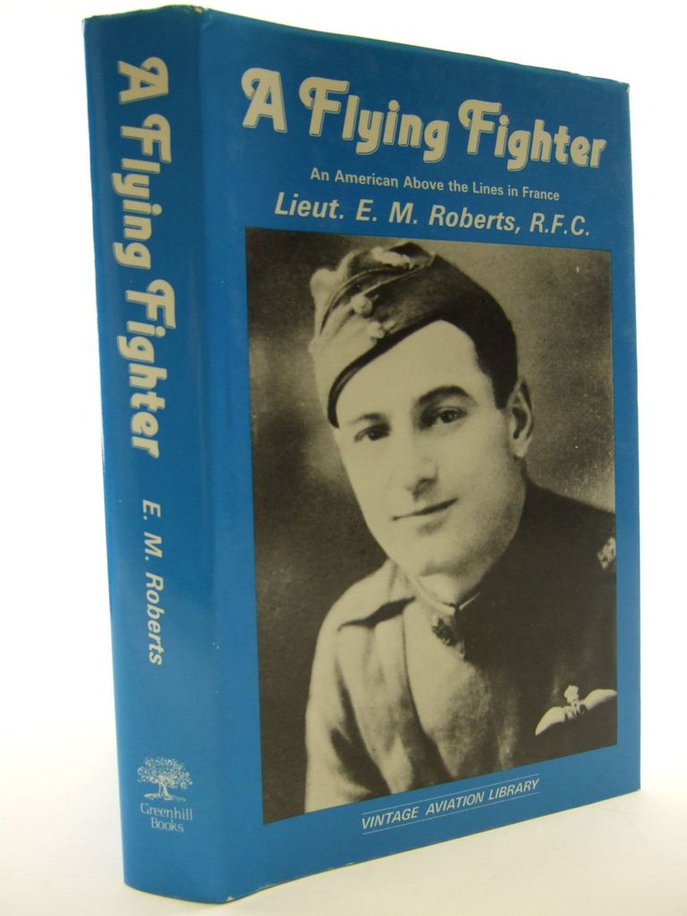 Photo of A FLYING FIGHTER AN AMERICAN ABOVE THE LINES IN FRANCE written by Roberts, E.M. published by Greenhill Books (STOCK CODE: 1705376)  for sale by Stella & Rose's Books