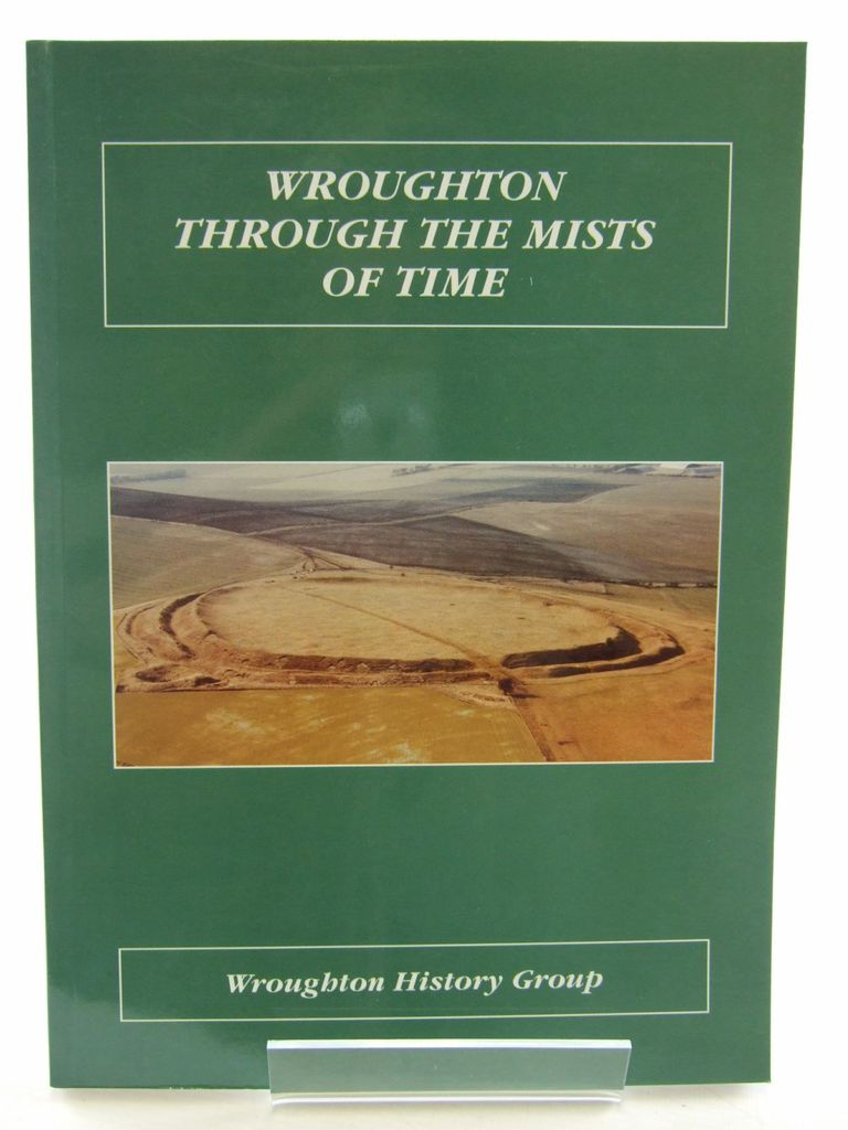 Photo of WROUGHTON THROUGH THE MISTS OF TIME published by Wroughton History Group (STOCK CODE: 1705517)  for sale by Stella & Rose's Books