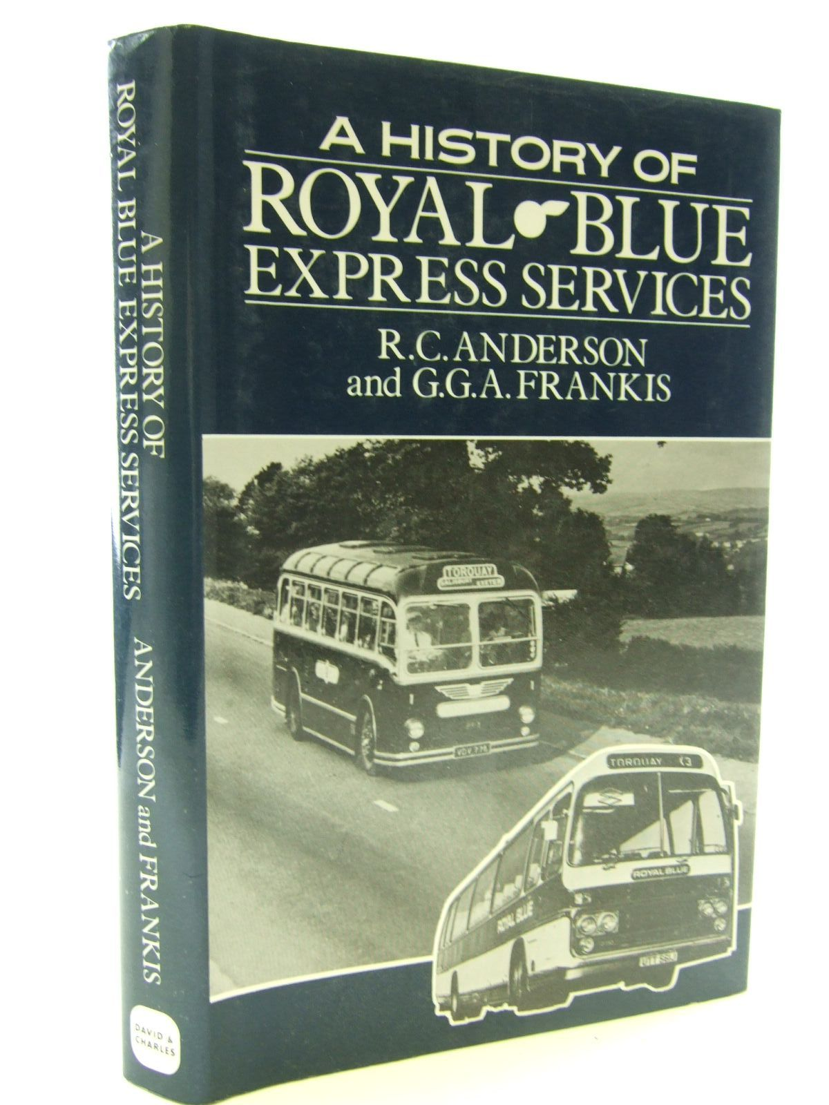 Photo of HISTORY OF ROYAL BLUE EXPRESS SERVICES written by Anderson, R.C. illustrated by Frankis, G. published by David & Charles (STOCK CODE: 1706039)  for sale by Stella & Rose's Books