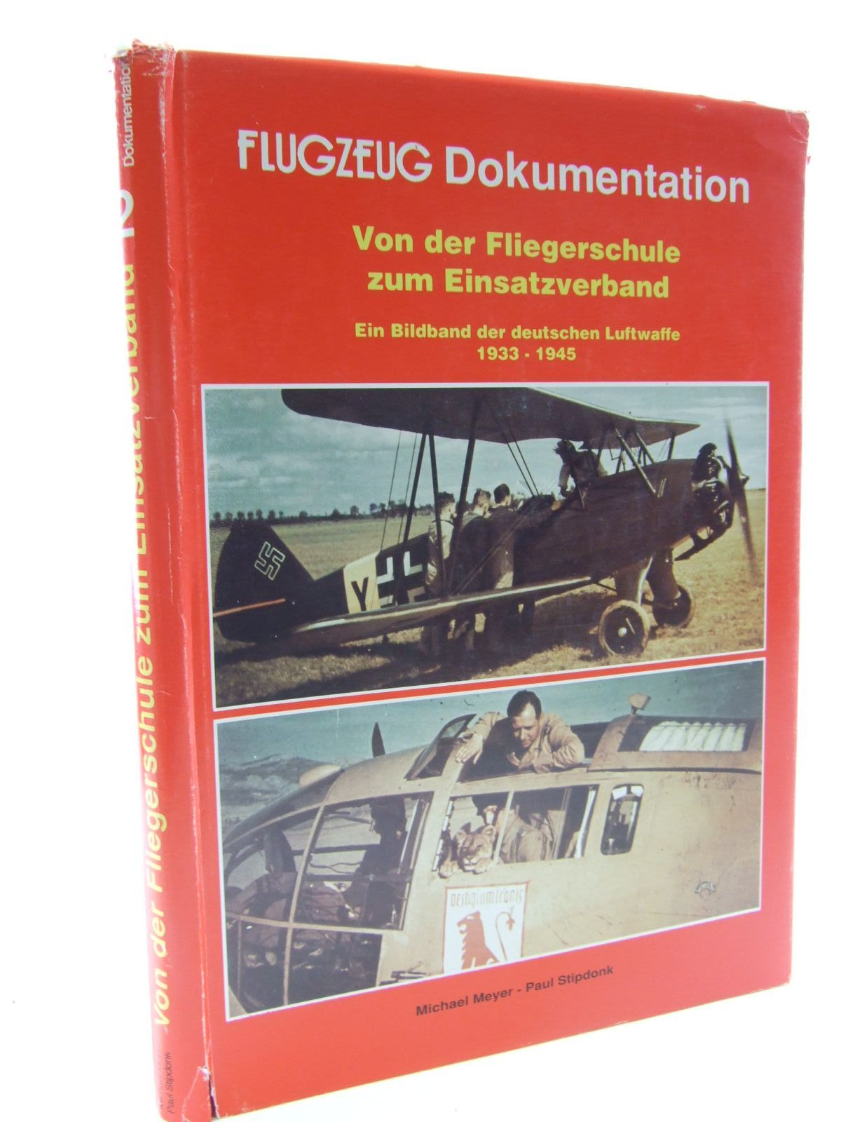 Photo of FROM SCHOOL TO STATION A PICTORIAL STUDY OF THE GERMAN LUFTWAFFE 1933-1945. written by Meyer, Michael<br />Stipdonk, Paul published by Flugzeug Publikations Gmbh (STOCK CODE: 1706383)  for sale by Stella & Rose's Books