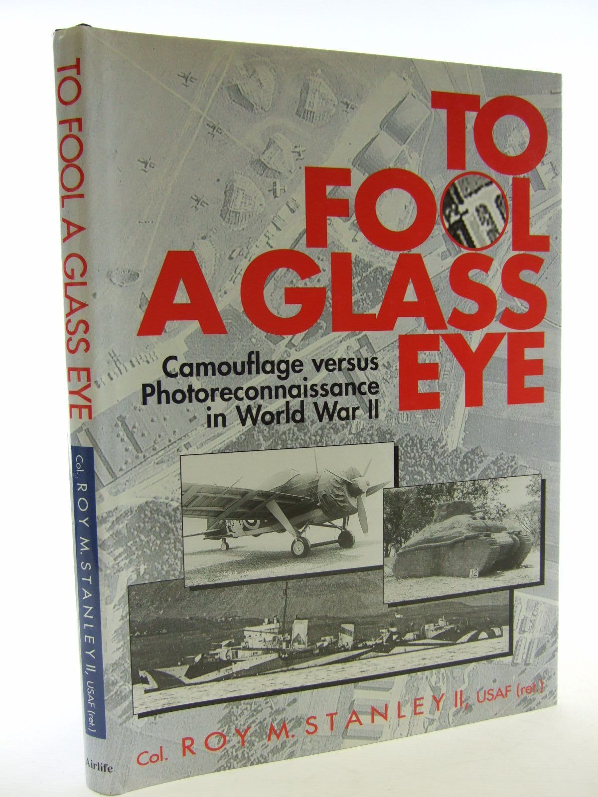 Photo of TO FOOL A GLASS EYE written by Stanley, Roy M. published by Airlife (STOCK CODE: 1706396)  for sale by Stella & Rose's Books
