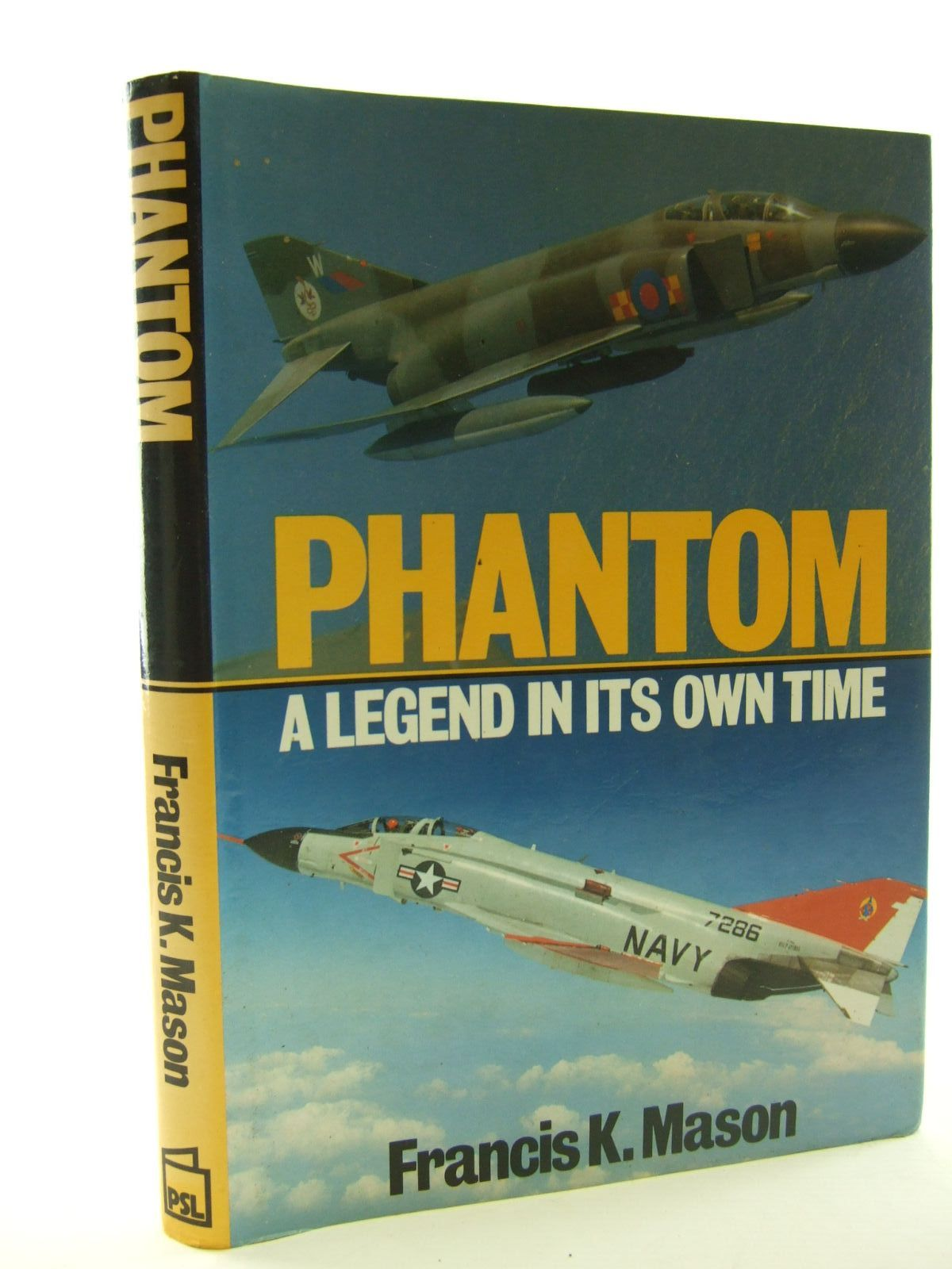 Photo of PHANTOM A LEGEND IN ITS OWN TIME written by Mason, Francis K. published by Patrick Stephens (STOCK CODE: 1706403)  for sale by Stella & Rose's Books