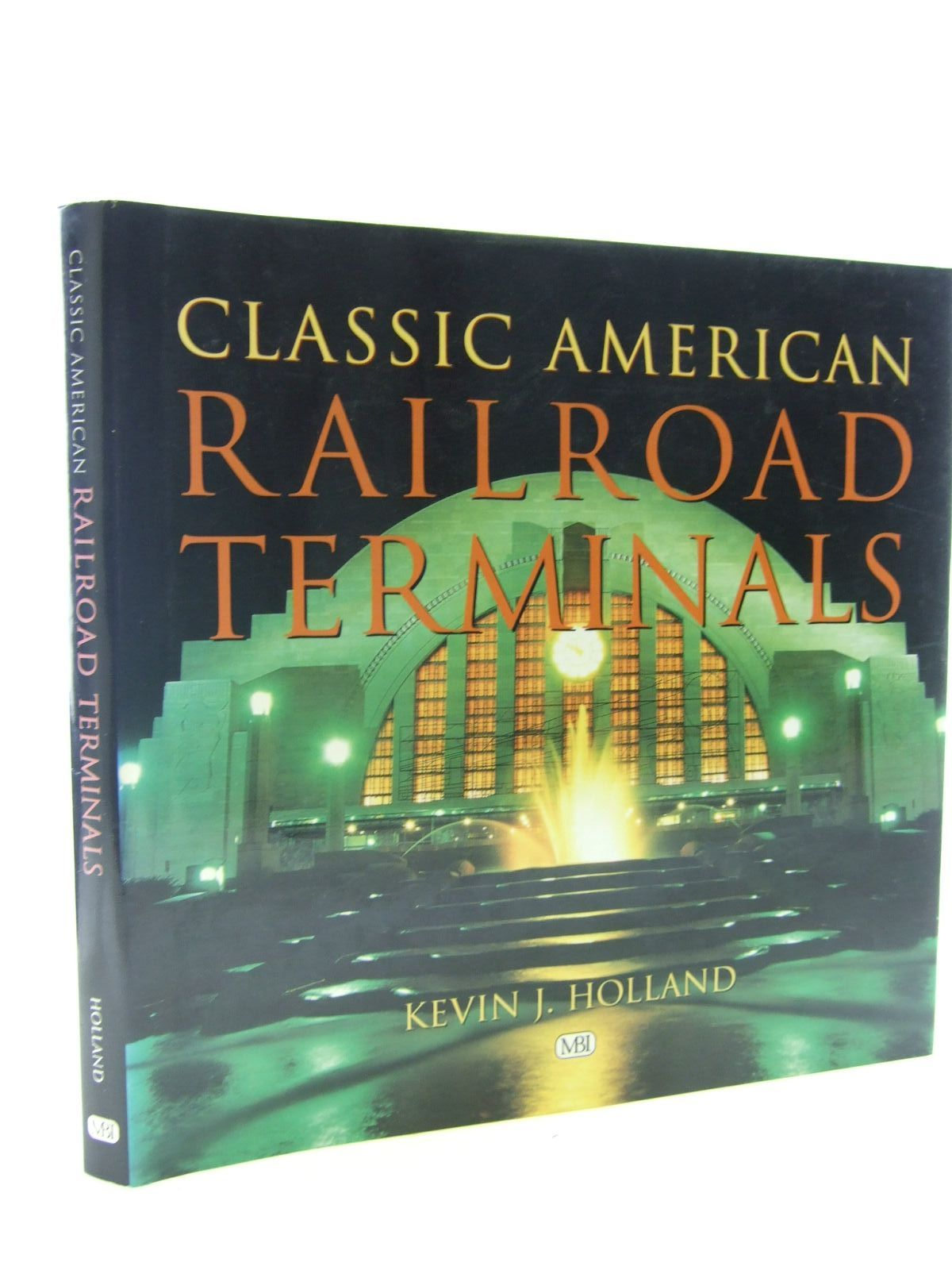 Photo of CLASSIC AMERICAN RAILROAD TERMINALS written by Holland, Kevin J. published by Mbi Publishing (STOCK CODE: 1706651)  for sale by Stella & Rose's Books