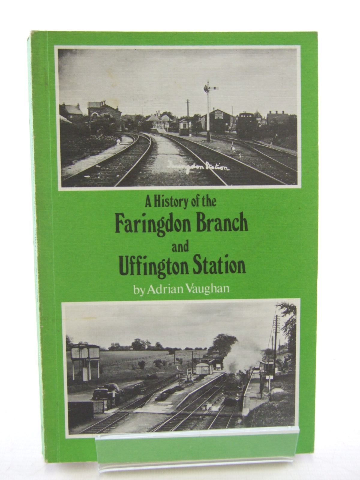 Photo of A HISTORY OF THE FARINGDON BRANCH AND UFFINGTON STATION written by Vaughan, Adrian published by Oxford Publishing (STOCK CODE: 1706742)  for sale by Stella & Rose's Books