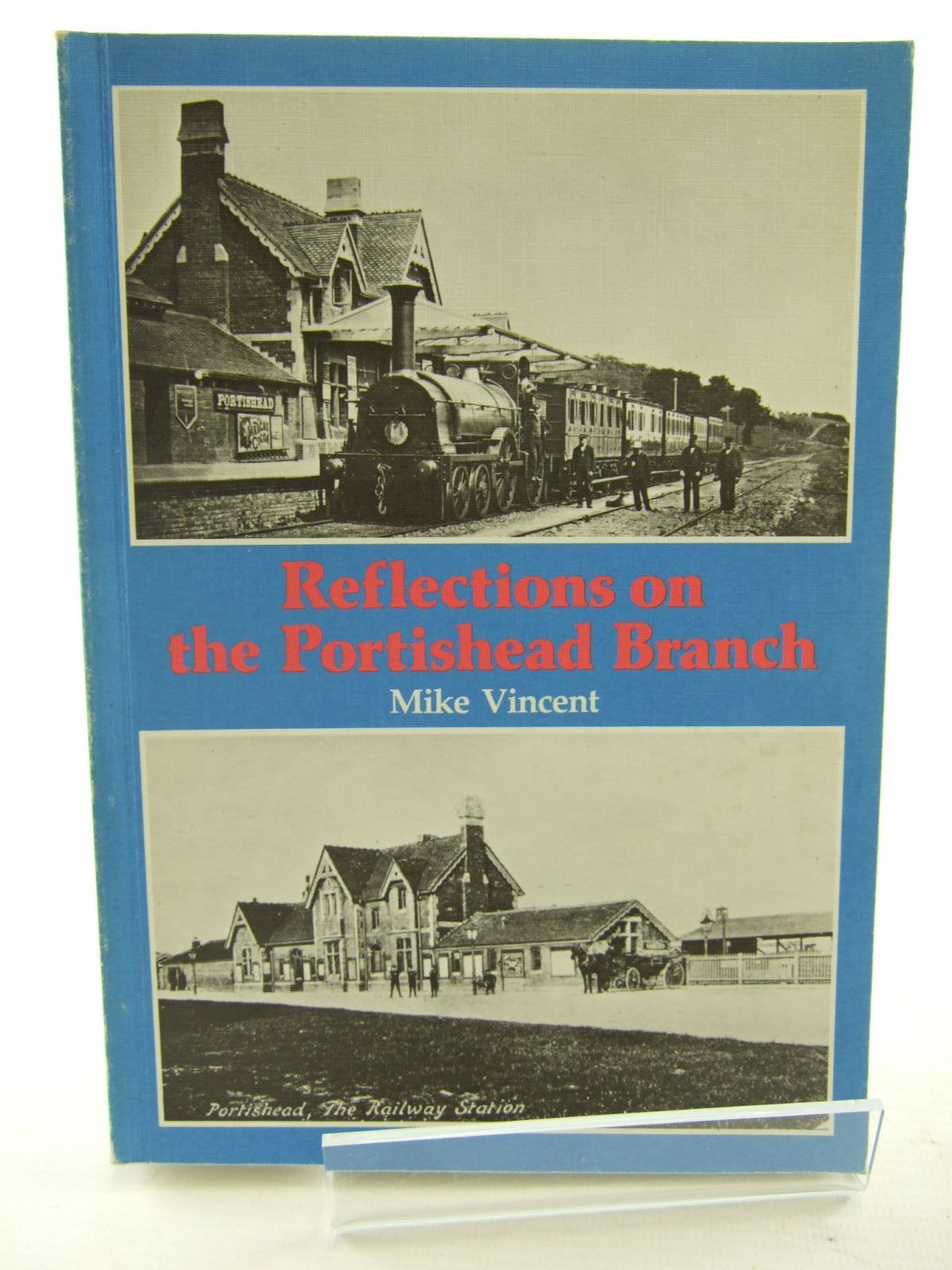 Photo of REFLECTIONS ON THE PORTISHEAD BRANCH written by Vincent, Mike published by Oxford Publishing (STOCK CODE: 1706769)  for sale by Stella & Rose's Books