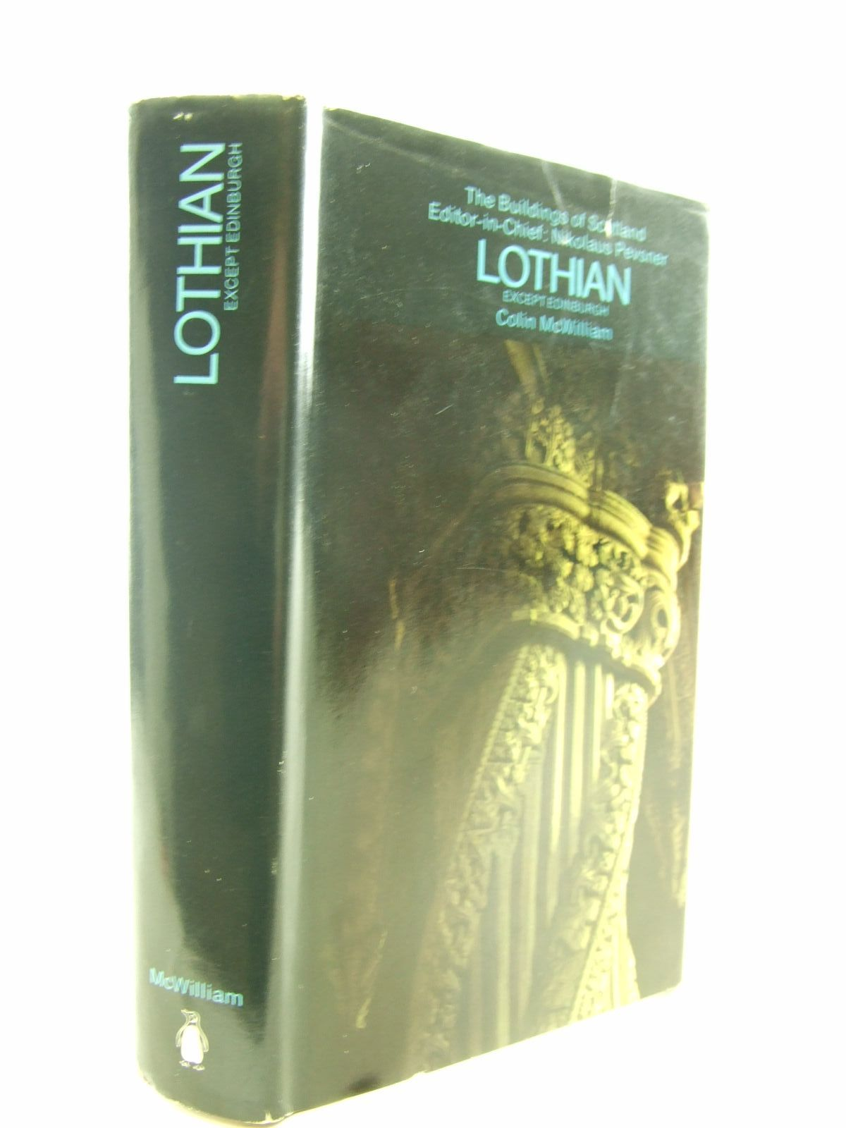 Photo of LOTHIAN (BUILDINGS OF SCOTLAND) written by McWilliam, Colin<br />Wilson, Christopher<br />Pevsner, Nikolaus published by Penguin (STOCK CODE: 1706832)  for sale by Stella & Rose's Books